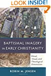 Baptismal Imagery in Early Christiani...