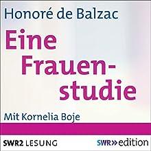 Eine Frauenstudie Hörbuch von Honoré de Balzac Gesprochen von: Kornelia Boje