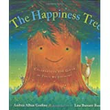 The Happiness Tree: Celebrating the Gifts of Trees We Treasure ~ Andrea Alban Gosline
