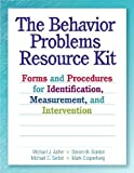 img - for The Behavior Problems Resource Kit: Forms and Procedures for Identification, Measurement, and Intervention Paperback January 11, 2010 book / textbook / text book