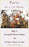 img - for Paris in 5 1/2 Weeks : Around Notre Dame - Day 3 book / textbook / text book