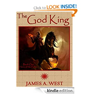 Free Kindle Book: The God King (Heirs of the Fallen), by James A. West. Publication Date: November 11, 2011