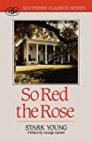 So Red the Rose (Southern Classics Series)