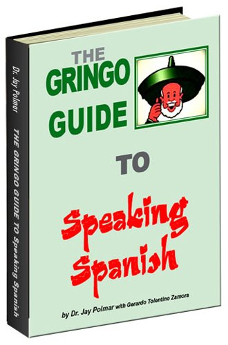 Local Experiences: Gringo's Guide to Speaking Spanish