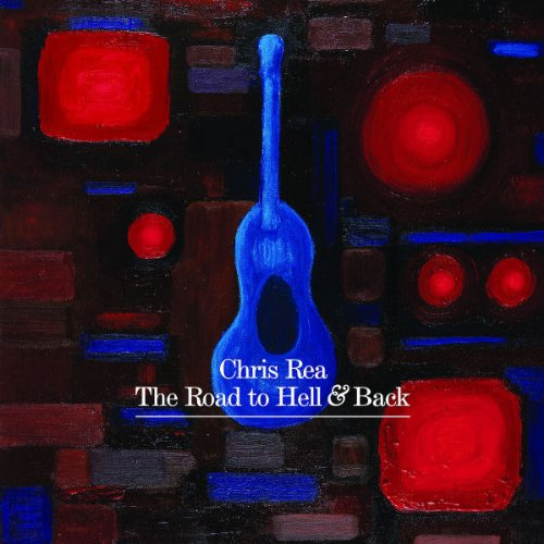 Chris Rea - The Road To Hell And Back [Deluxe Edition]/Deluxe Edition - Zortam Music