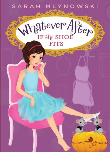 Kids on Fire: A 5th Grader Reviews Whatever After #2: If the Shoe Fits