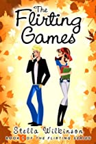 The Flirting Games (the Flirting Games Series Book 1)