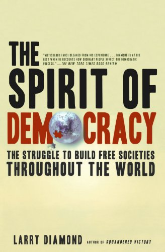The Spirit of Democracy: The Struggle to Build Free...
