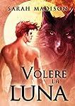 Volere la luna (Italian Edition)
