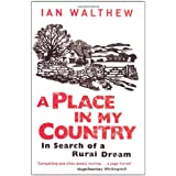 A Place In My Country: In Search Of A Rural Dreamby Ian Walthew