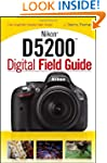 Nikon D5200 Digital Field Guide
