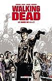 echange, troc Tony Moore, Charlie Adlard, Robert Kirkman, Tim Daniel - Walking Dead : Le guide de A à Z