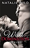 Wild Domination Books One & Two: Special Edition