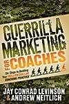 Guerrilla Marketing for Coaches: Six...