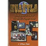 Huautla: Thirty Years in One of the World's Deepest Caves ~ C. William Steele