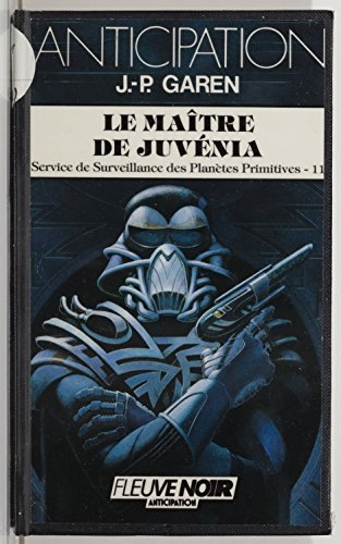 service-de-surveillance-des-planetes-primitives-11-le-maitre-de-juvenia-anticipation