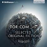 Tor.com: Selected Original Fiction, 2008-2012 | John Scalzi,Sylvia Day,Brandon Sanderson,Charles Stross,Ken MacLeod,Brit Mandelo,Rachel Swirsky,Meghan McCarron