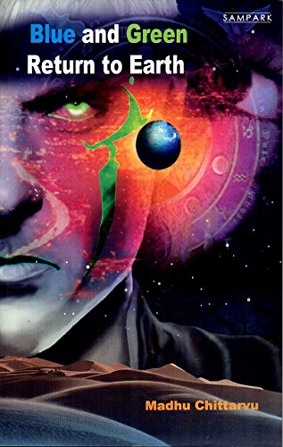Blue and Green : Return  to Earth (War  For Mars A story of the  Fourth Millennium Book 2)
