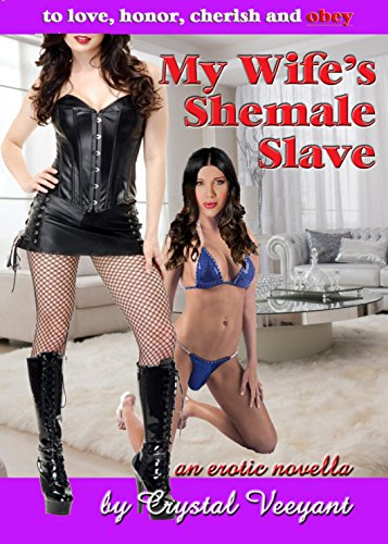 My Wife's Shemale Slave (Crystal Veeyant compare prices)