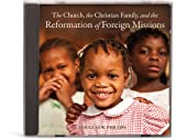 The Church, the Christian Family, and the Reformation of Foreign Missions
