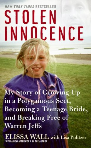 Stolen Innocence: My Story of Growing Up in a Polygamous...