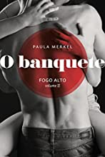 O Banquete: Fogo Alto (Volume II)