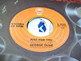 GEORGE DUKE 45 RPM Just For You / Reach For It