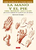 La mano y el pie/ The Hand and Feet: Forma, Proporcion, Gesto Y Accion/ Shape, Proportion, Gesture and Action