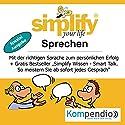 Simplify your life - Sprechen (Spezialausgabe): Mit der richtigen Sprache zum persönlichen Erfolg Hörbuch von Ruth Drost-Hüttl Gesprochen von: Yannick Esters