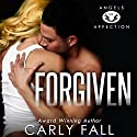 Forgiven: Angels of Affection Audiobook by Carly Fall Narrated by Chris Chambers