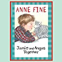 Jamie and Angus Together Audiobook by Anne Fine Narrated by Anne Fine