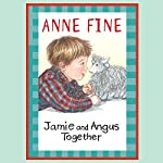 Jamie and Angus Together | Anne Fine