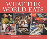 img - for By Faith D'Aluisio What the World Eats book / textbook / text book
