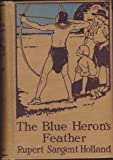 img - for The Blue Heron's Feather : The Story of a Dutch Boy in the American Colony of New Netherland book / textbook / text book