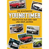 """Die sch�nsten Youngtimer: Kultautos aus den 70er und 80er Jahrenvon """"Jan Boyd"""""""