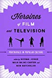 img - for Heroines of Film and Television: Portrayals in Popular Culture book / textbook / text book