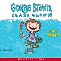 George Brown, Class Clown: Super Burp! (       UNABRIDGED) by Nancy Krulik Narrated by Jonathan Todd Ross