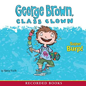 George Brown, Class Clown: Super Burp! | [Nancy Krulik]