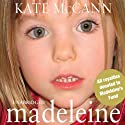 Madeleine: Our Daughter's Disappearance and the Continuing Search for Her Audiobook by Kate McCann Narrated by Kate McCann, Lesley Sharp
