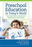 img - for Preschool Education in Today's World: Teaching Children with Diverse Backgrounds and Abilities book / textbook / text book