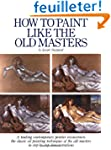 How to Paint Like the Old Masters: Wa...