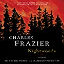 Nightwoods: A Novel (       UNABRIDGED) by Charles Frazier Narrated by Will Patton