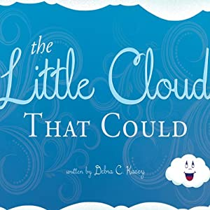 The Little Cloud that Could | [Debra C. Kasey]