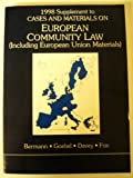 1998 Supplement to Cases and Materials on European Community Law: (Including European Union Materials) (American Casebook Series) (0314228535) by George A. Bermann