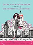 Diane von Furstenberg and the Tale of the Empress's New Clothes (Fashion Fairytale 3)