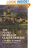 The Piano Works of Claude Debussy (Dover Books on Music)