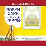 The Life She Wants | Robyn Carr