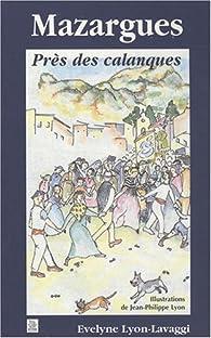 Mazargues Pres des Calanques par Evelyne Lyon-Lavaggi
