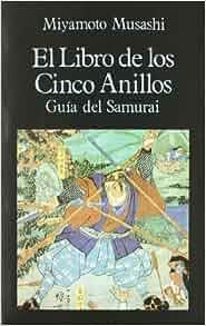 Amazon.com: Libro de Los Cinco Anillos - Guia del Samurai