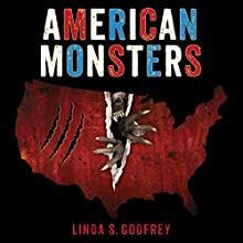 American Monsters: A History of Monster Lore, Legends, and Sightings in America Audiobook by Linda S. Godfrey Narrated by Rachel Dulude